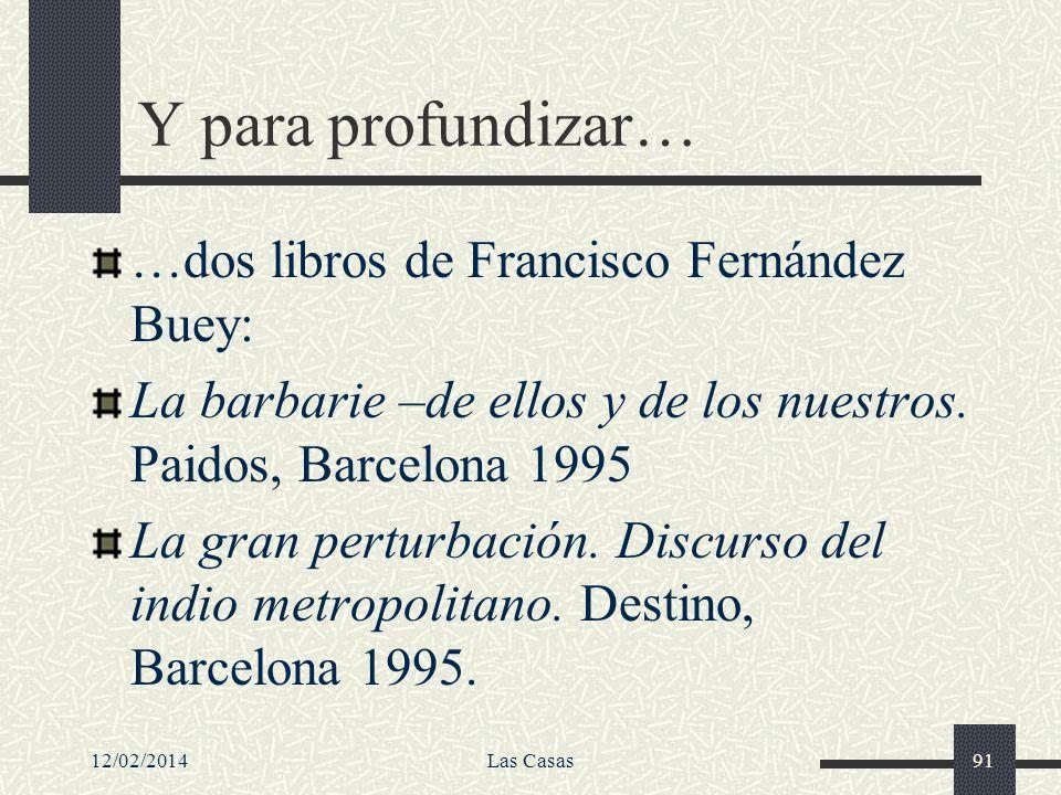 Y para profundizar… …dos libros de Francisco Fernández Buey: