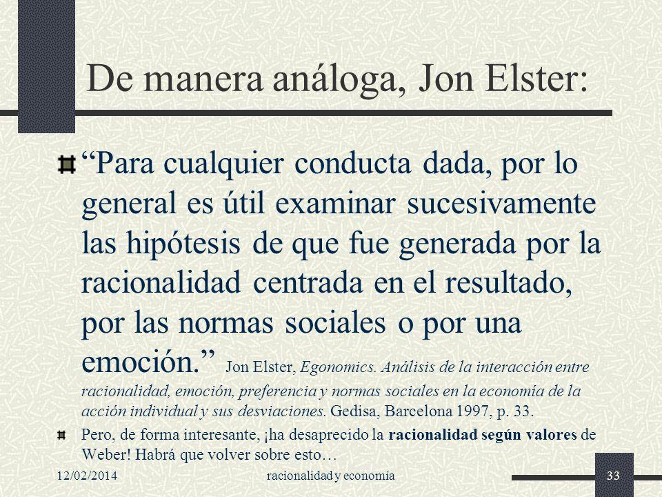 De manera análoga, Jon Elster: