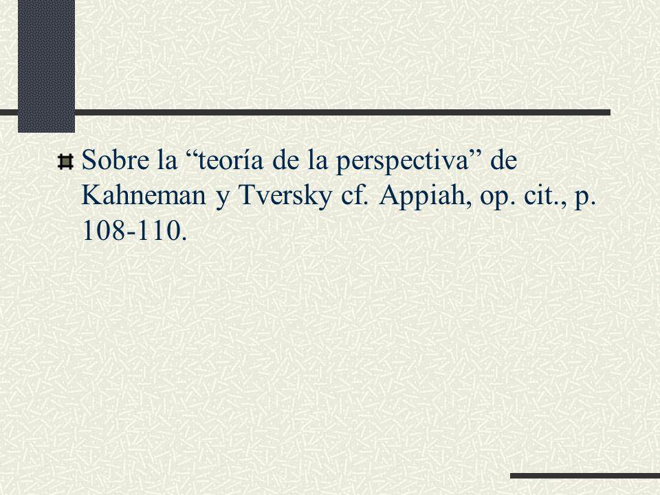 Sobre la teoría de la perspectiva de Kahneman y Tversky cf