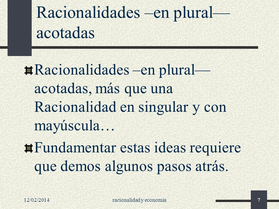 Racionalidades –en plural— acotadas