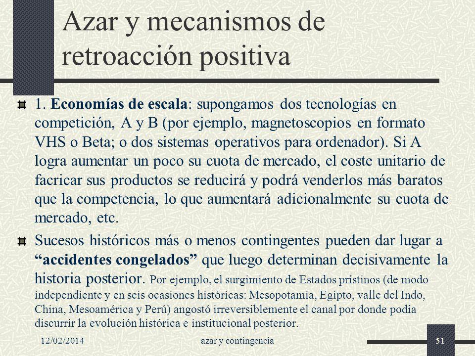Azar y mecanismos de retroacción positiva