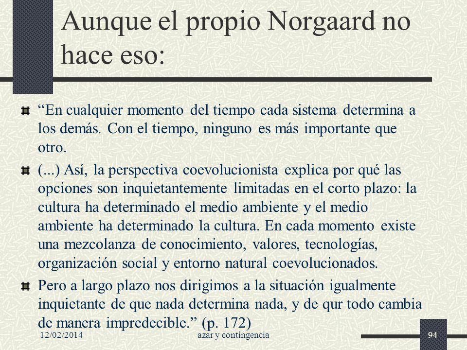 Aunque el propio Norgaard no hace eso: