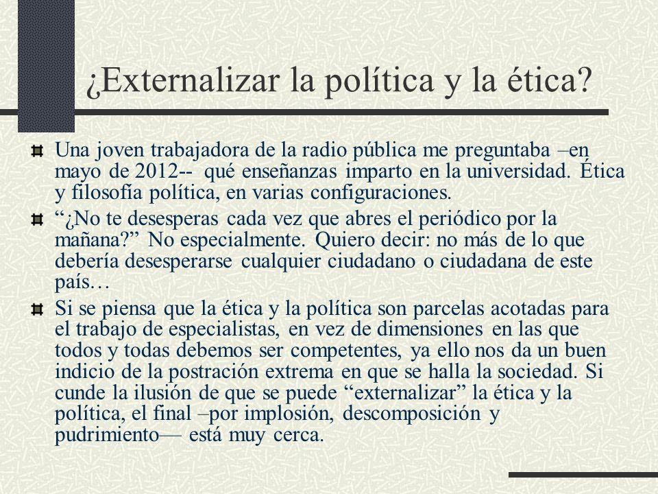 ¿Externalizar la política y la ética