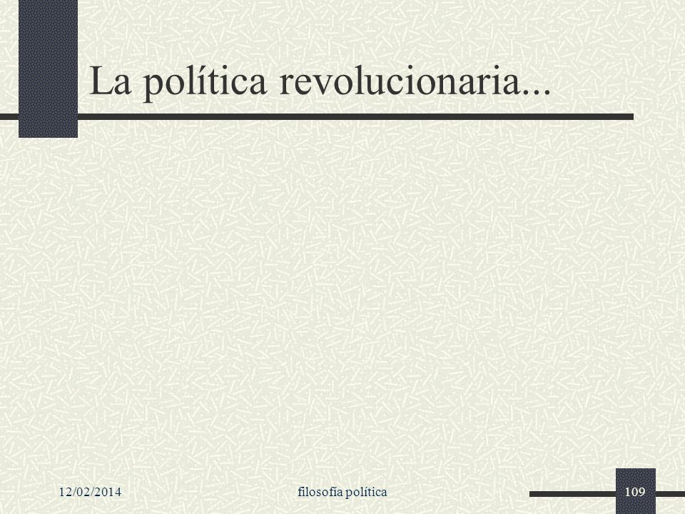 La política revolucionaria...