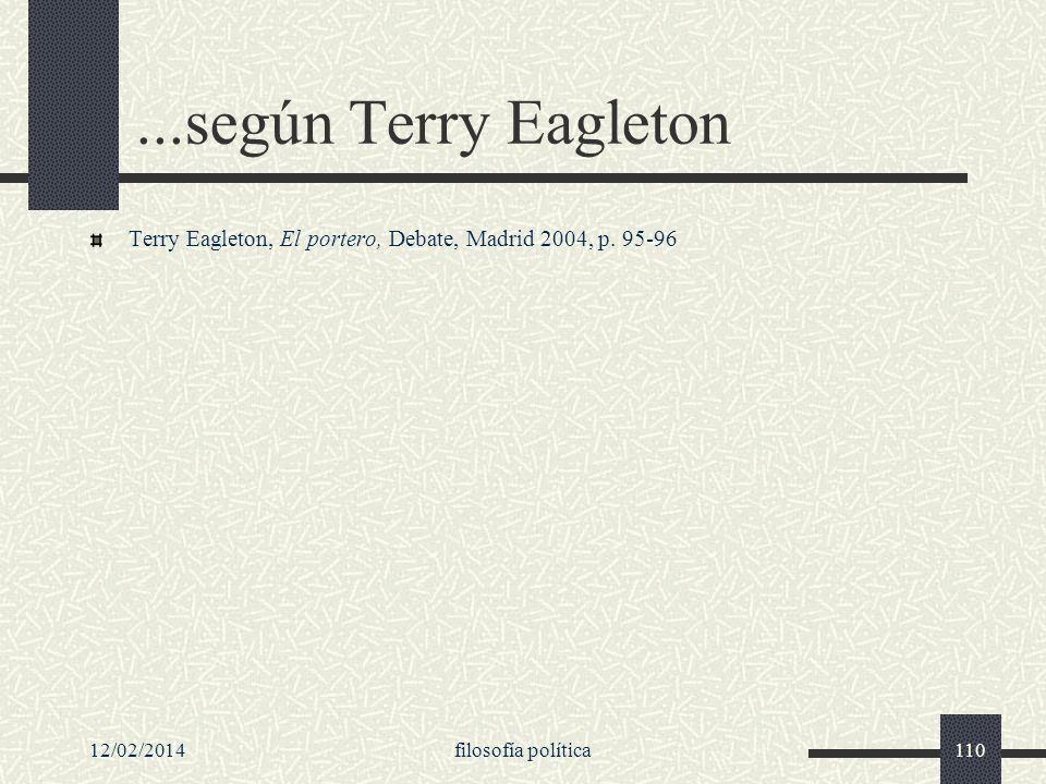 ...según Terry Eagleton Terry Eagleton, El portero, Debate, Madrid 2004, p.