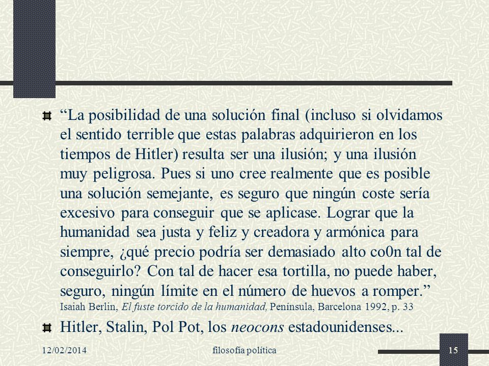Hitler, Stalin, Pol Pot, los neocons estadounidenses...