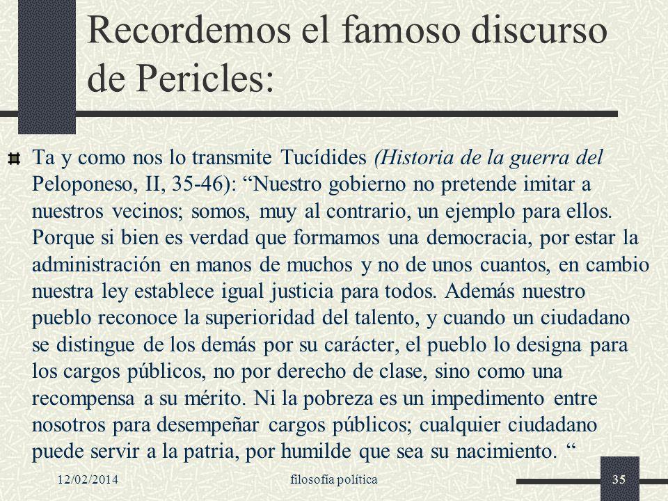 Recordemos el famoso discurso de Pericles: