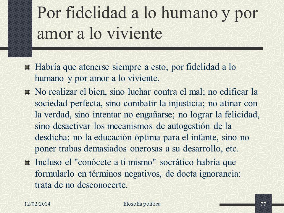 Por fidelidad a lo humano y por amor a lo viviente