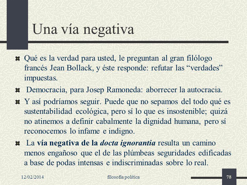 Una vía negativa Qué es la verdad para usted, le preguntan al gran filólogo francés Jean Bollack, y éste responde: refutar las verdades impuestas.
