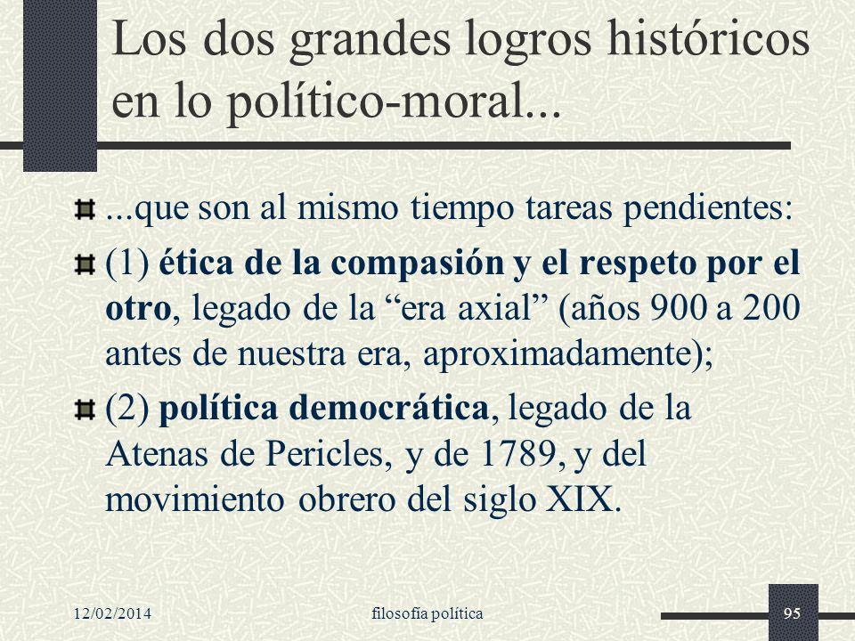 Los dos grandes logros históricos en lo político-moral...