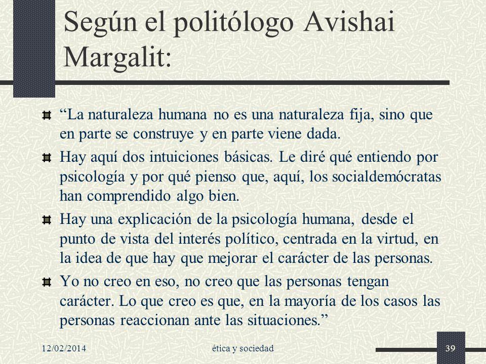 Según el politólogo Avishai Margalit:
