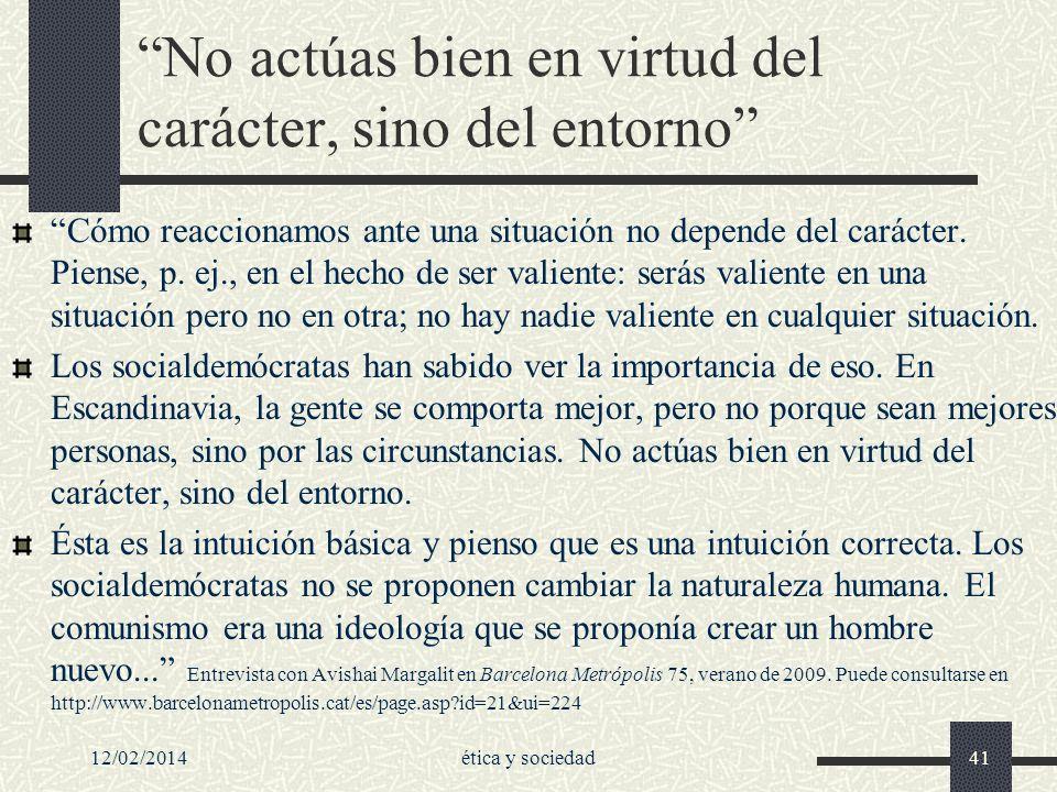 No actúas bien en virtud del carácter, sino del entorno