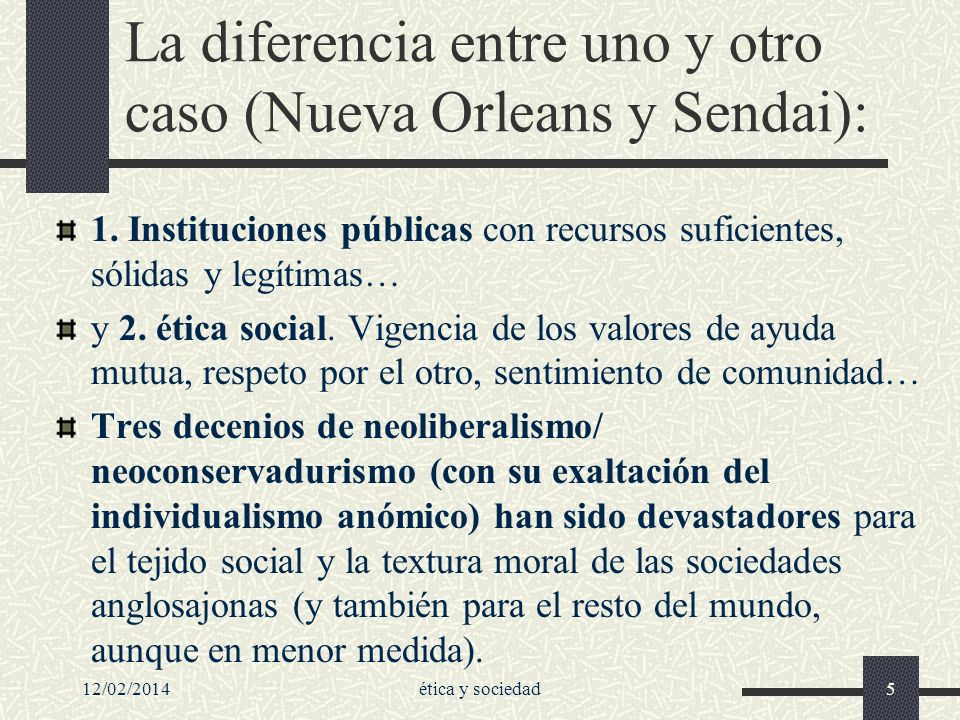 La diferencia entre uno y otro caso (Nueva Orleans y Sendai):