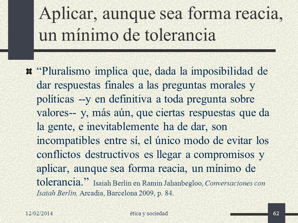 Aplicar, aunque sea forma reacia, un mínimo de tolerancia