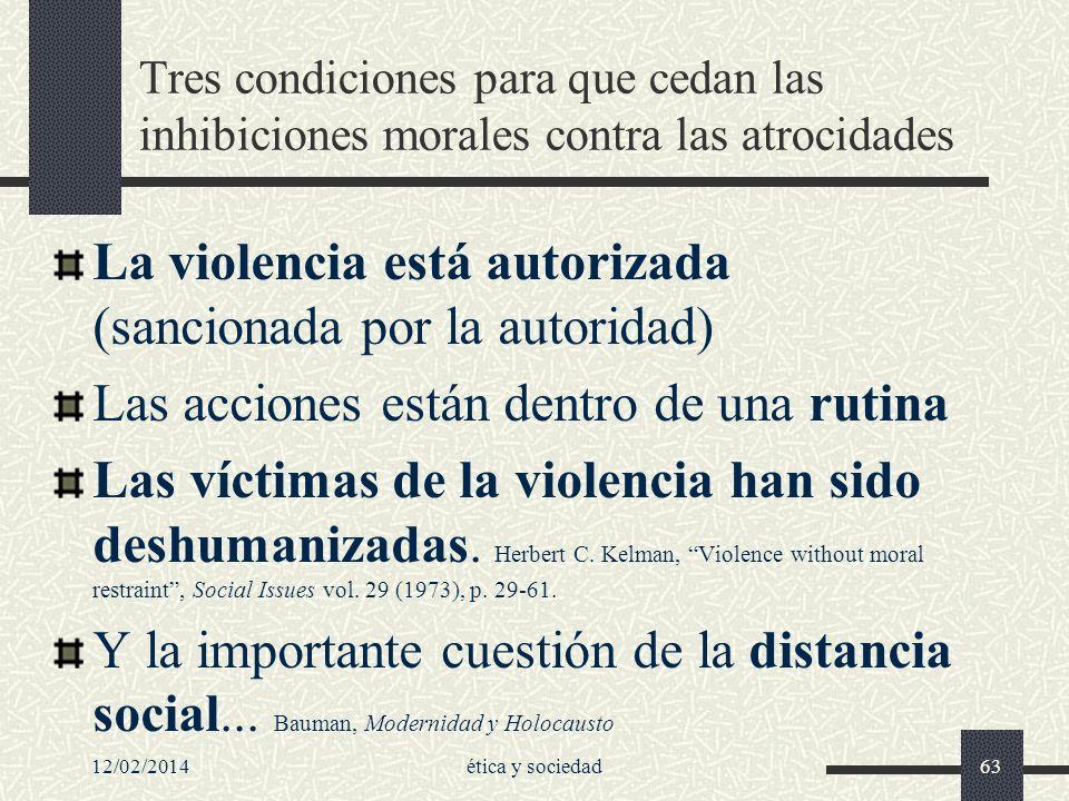 La violencia está autorizada (sancionada por la autoridad)