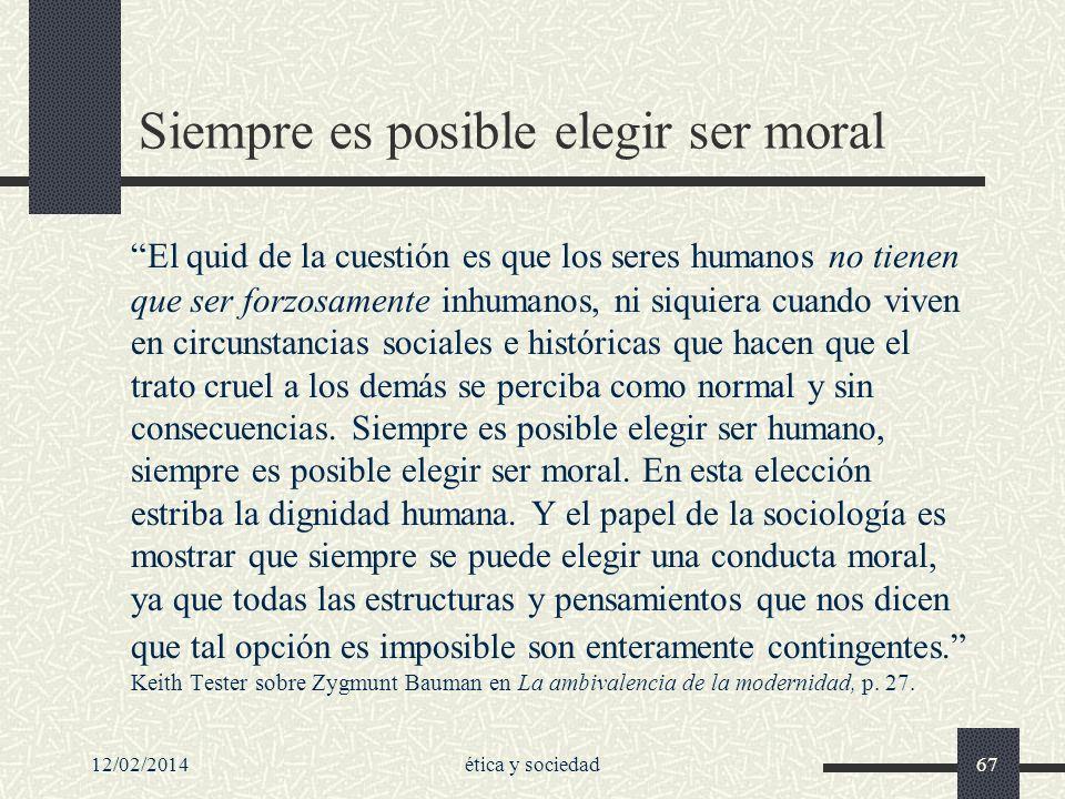 Siempre es posible elegir ser moral