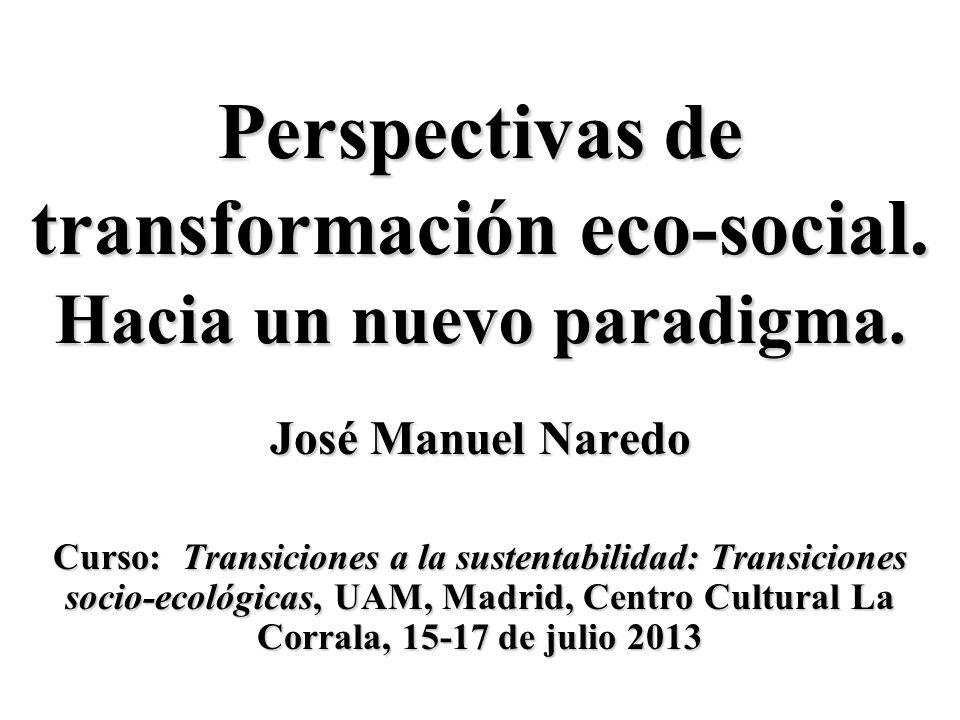 Perspectivas de transformación eco-social. Hacia un nuevo paradigma.