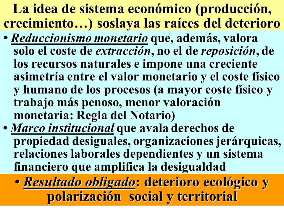 La idea de sistema económico (producción, crecimiento…) soslaya las raíces del deterioro