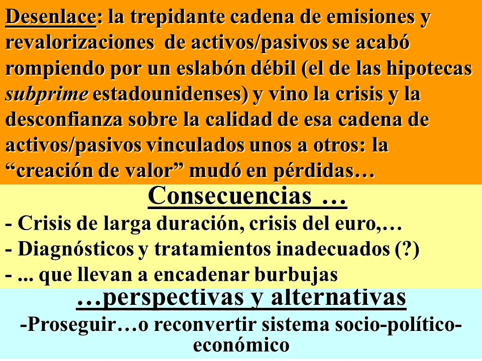 Consecuencias … …perspectivas y alternativas