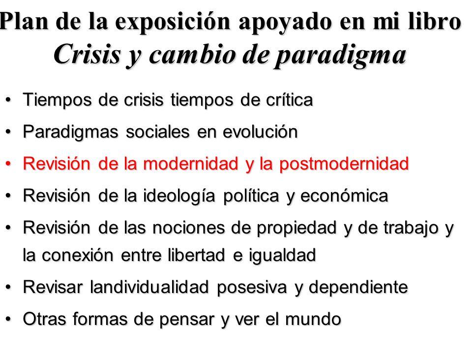 Plan de la exposición apoyado en mi libro Crisis y cambio de paradigma