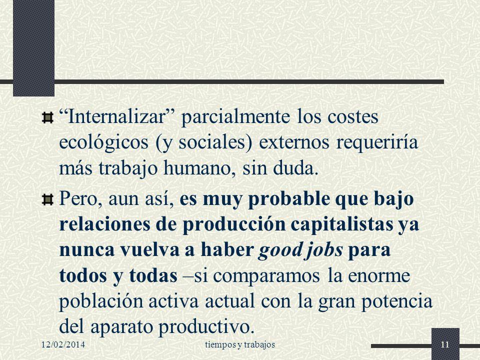 Internalizar parcialmente los costes ecológicos (y sociales) externos requeriría más trabajo humano, sin duda.