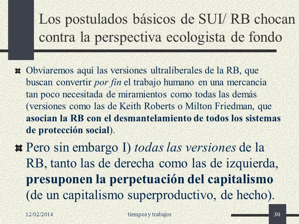 Los postulados básicos de SUI/ RB chocan contra la perspectiva ecologista de fondo