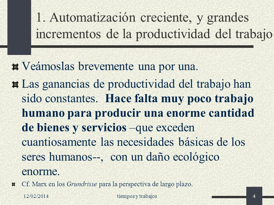 1. Automatización creciente, y grandes incrementos de la productividad del trabajo