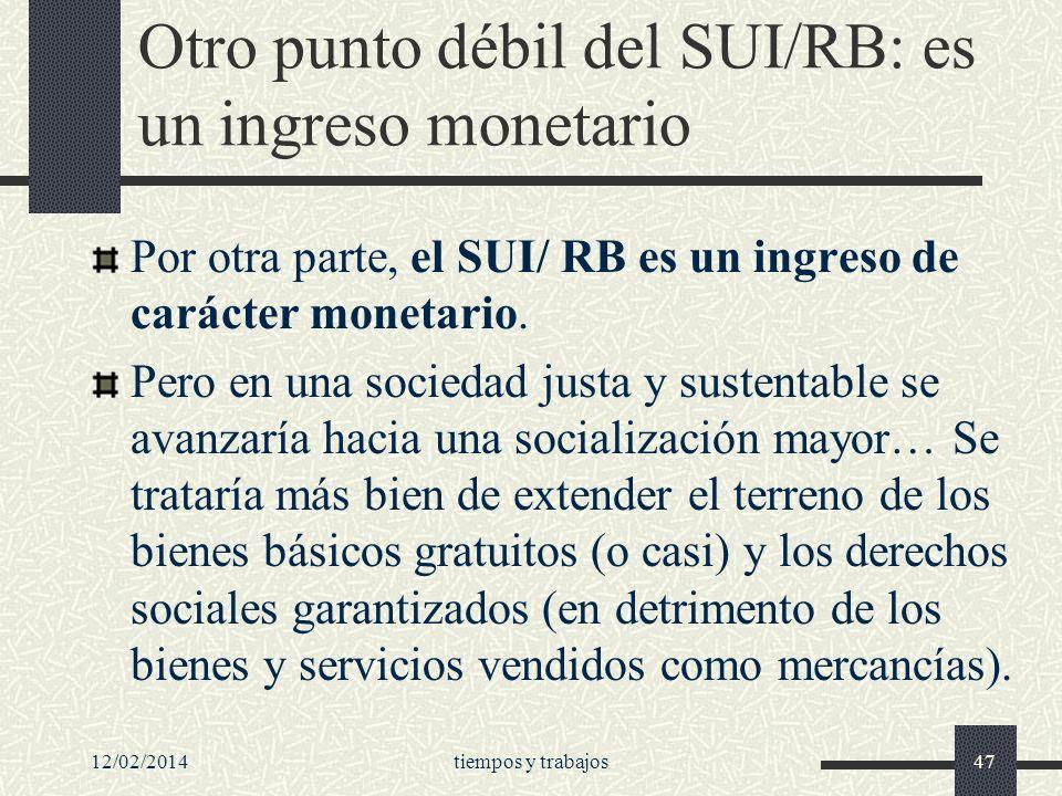Otro punto débil del SUI/RB: es un ingreso monetario