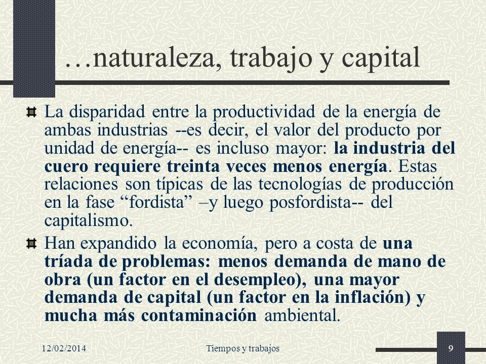 …naturaleza, trabajo y capital