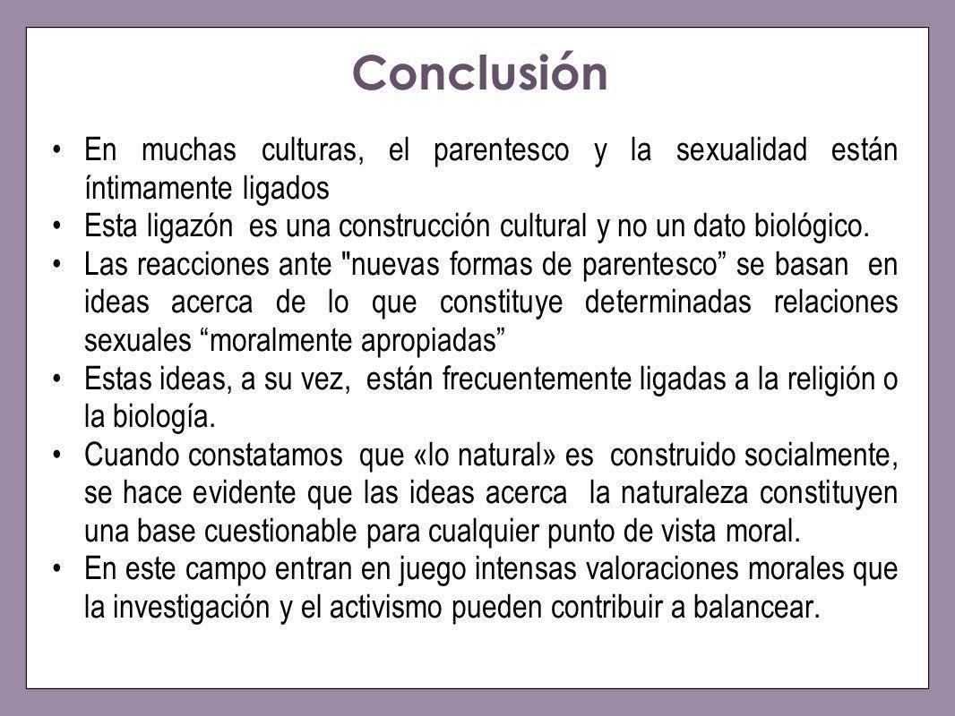 Conclusión En muchas culturas, el parentesco y la sexualidad están íntimamente ligados.