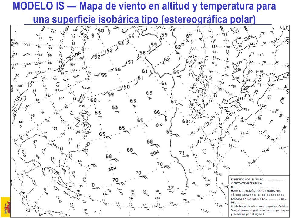 MODELO IS — Mapa de viento en altitud y temperatura para una superficie isobárica tipo (estereográfica polar)