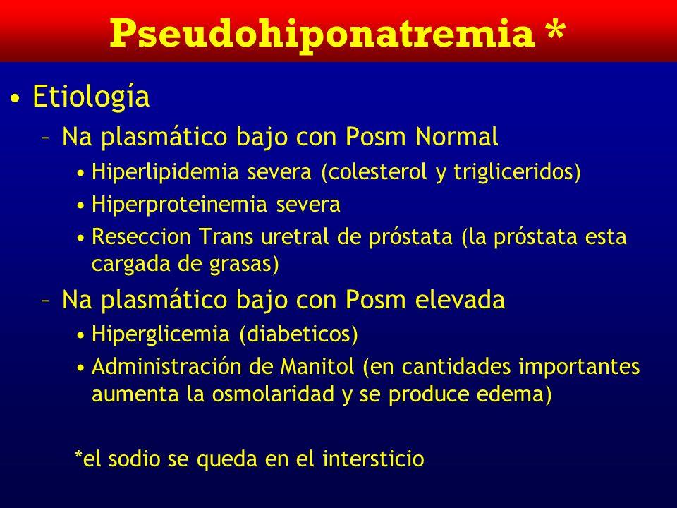 Pseudohiponatremia * Etiología Na plasmático bajo con Posm Normal