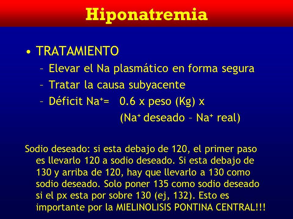 Hiponatremia TRATAMIENTO Elevar el Na plasmático en forma segura