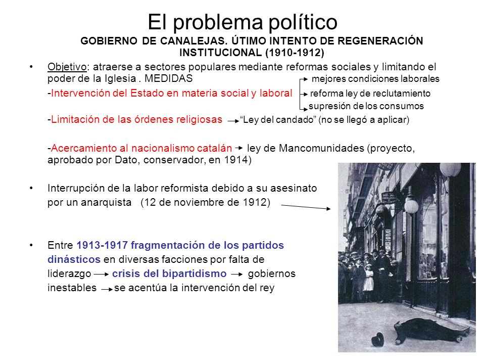 El problema político GOBIERNO DE CANALEJAS. ÚTIMO INTENTO DE REGENERACIÓN INSTITUCIONAL (1910-1912)