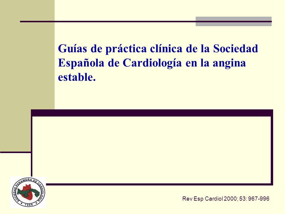 Guías de práctica clínica de la Sociedad Española de Cardiología en la angina estable.