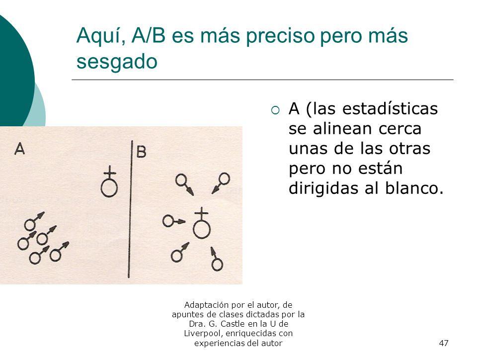 Aquí, A/B es más preciso pero más sesgado