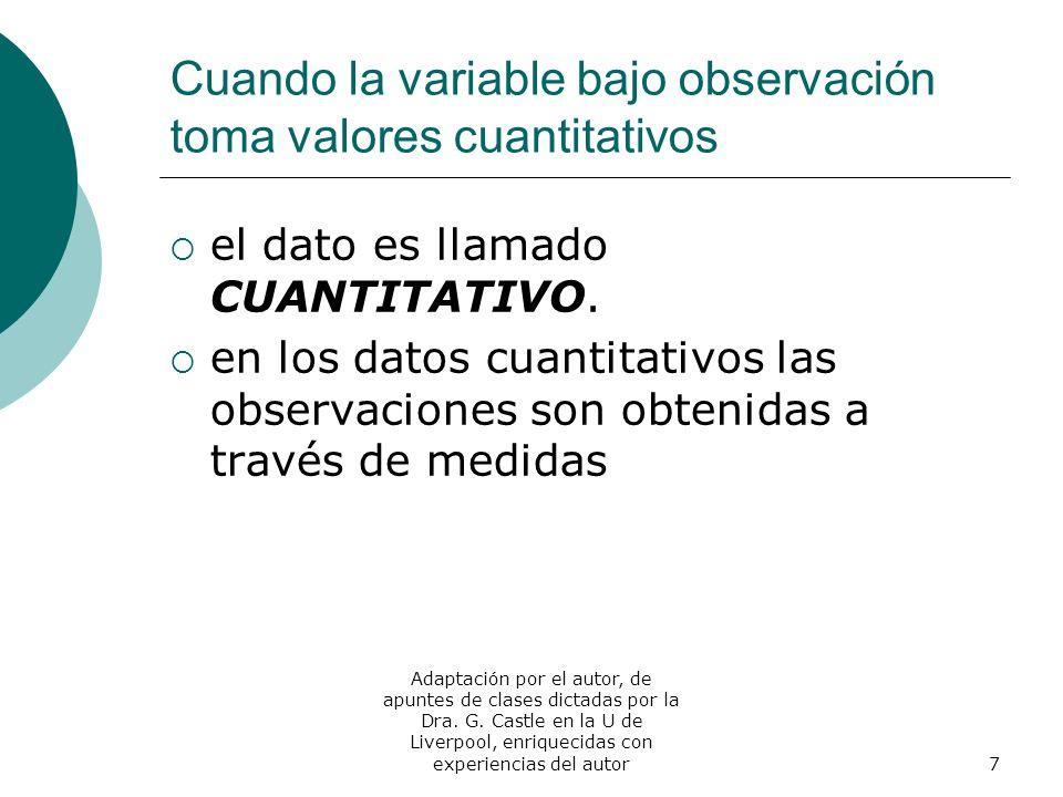 Cuando la variable bajo observación toma valores cuantitativos