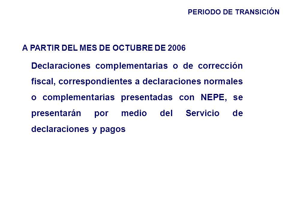 PERIODO DE TRANSICIÓN A PARTIR DEL MES DE OCTUBRE DE 2006.