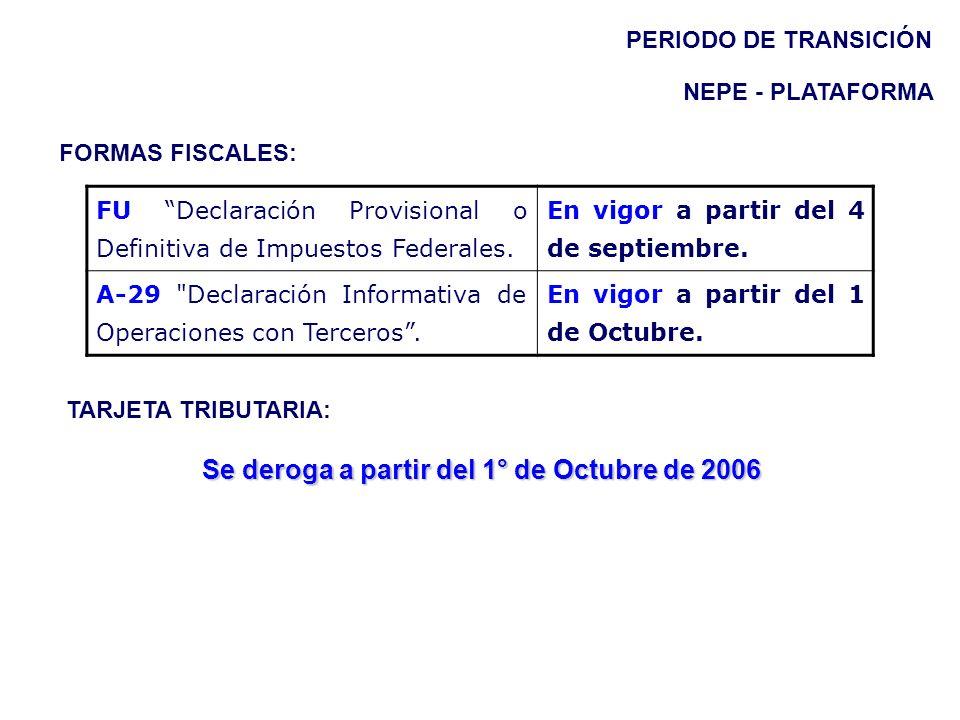Se deroga a partir del 1° de Octubre de 2006