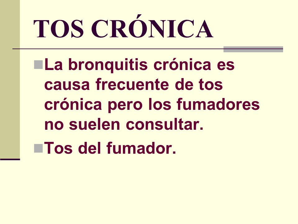 TOS CRÓNICALa bronquitis crónica es causa frecuente de tos crónica pero los fumadores no suelen consultar.