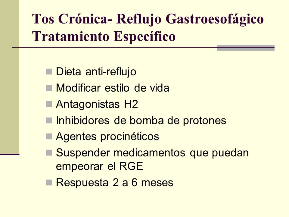 Tos Crónica- Reflujo Gastroesofágico Tratamiento Específico