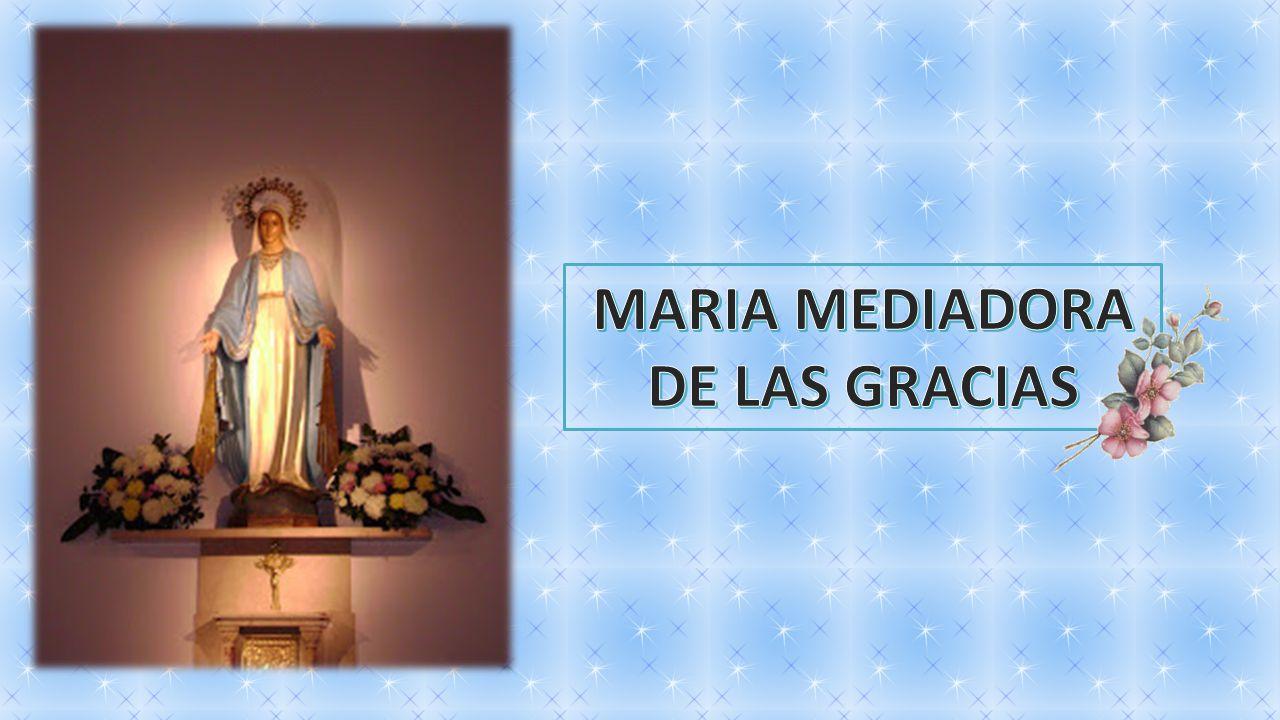 MARIA MEDIADORA DE LAS GRACIAS