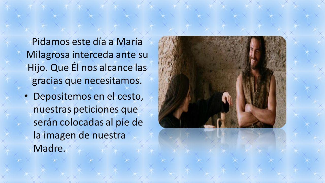 Pidamos este día a María Milagrosa interceda ante su Hijo