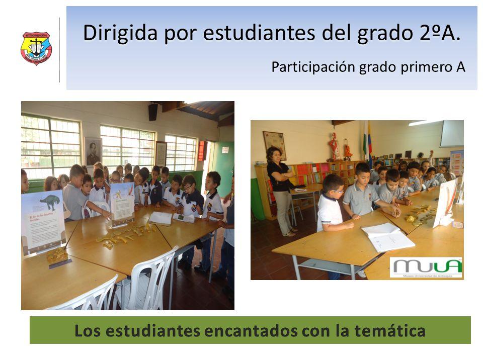 Dirigida por estudiantes del grado 2ºA. Participación grado primero A