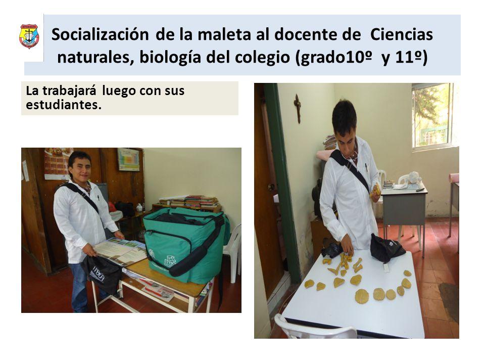 Socialización de la maleta al docente de Ciencias naturales, biología del colegio (grado10º y 11º)