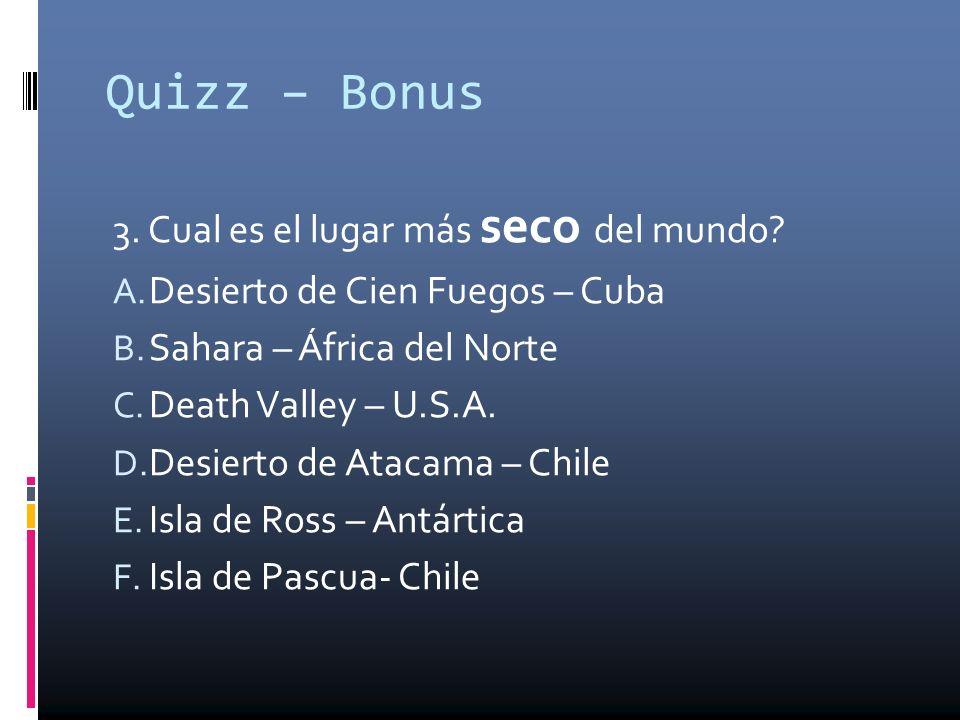 Quizz – Bonus 3. Cual es el lugar más seco del mundo
