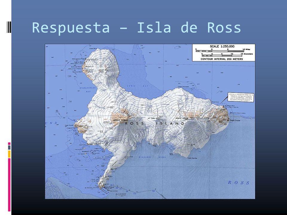Respuesta – Isla de Ross