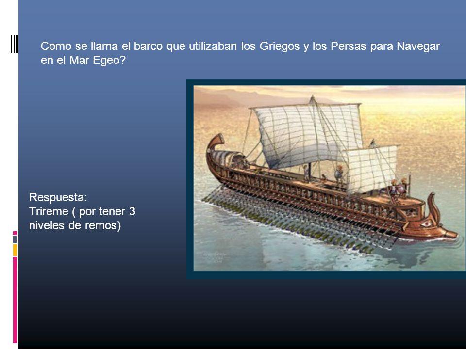 Como se llama el barco que utilizaban los Griegos y los Persas para Navegar en el Mar Egeo