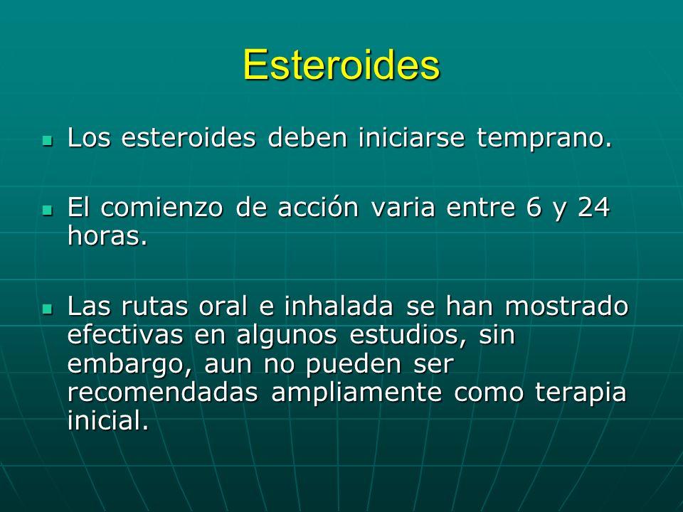 Esteroides Los esteroides deben iniciarse temprano.