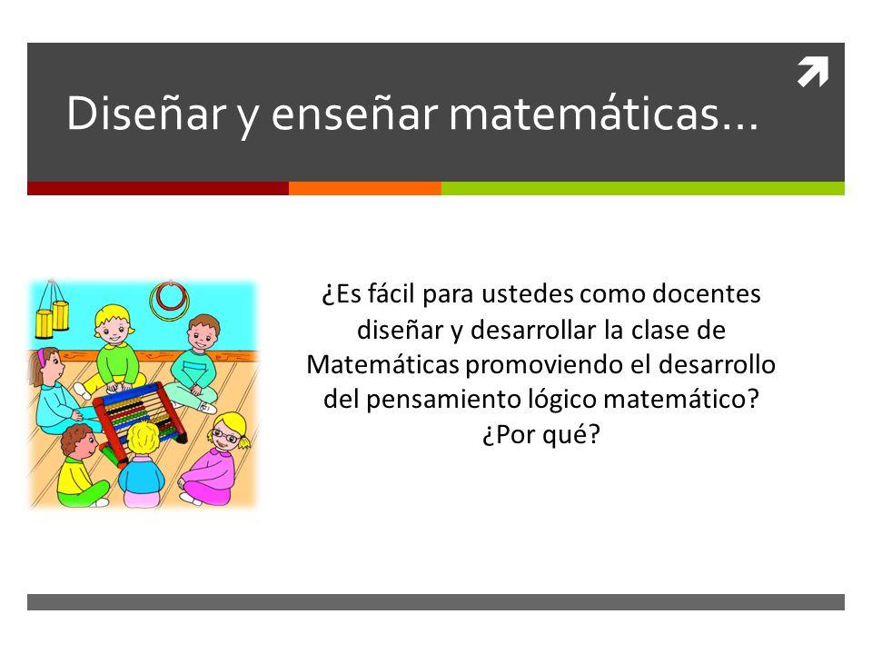 Diseñar y enseñar matemáticas…